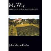 My Way by John Martin Fischer
