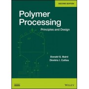 Polymer Processing by Donald Gene Baird