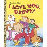 I Love You, Daddy! by Edie Evans