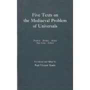 Five Texts on the Medieval Problem of Universals by Paul Vincent Spade