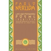 Late and Posthumous Poems by Pablo Neruda