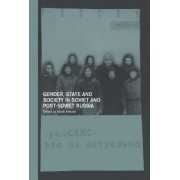 Gender, State and Society in Soviet and Post-Soviet Russia by Sarah Ashwin