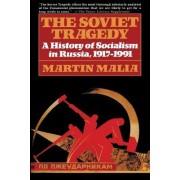 The Soviet Tragedy by Martin Malia