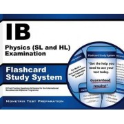 Ib Physics (SL and Hl) Examination Flashcard Study System by Ib Exam Secrets Test Prep