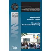 Redobândirea cetăţeniei române: Perspective istorice, comparative şi aplicate/ Reacquiring the Romanian Citizenship: Historical, Comparative and Applied Perspectives.