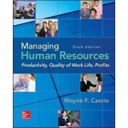Managing Human Resources by Wayne F. Cascio