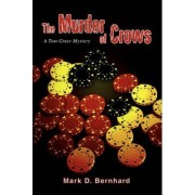 The Murder of Crows by Mark D Bernhard