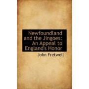 Newfoundland and the Jingoes by John Fretwell
