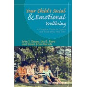 Your Child?s Social and Emotional Well-Being: A Complete Guide for Parents and Those Who Help Them