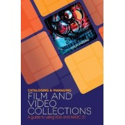 Cataloging and Managing Film and Video Collections by Colin Higgins
