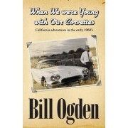 When We Were Young with Our Corvettes by Bill Ogden