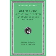 Greek Lyric: The New School of Poetry and Anonymous Songs and Hymns v. 5 by David A. Campbell