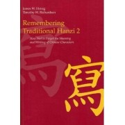 Remembering Traditional Hanzi: Vol. 2 by James W. Heisig