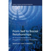 From Self to Social Relationships: An Essentially Relational Perspective on Social Motivation