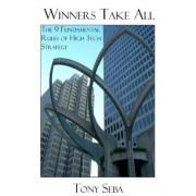 Winners Take All - The 9 Fundamental Rules of High Tech Strategy by Tony Seba