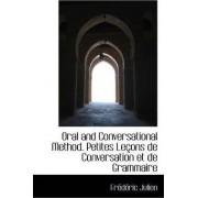 Oral and Conversational Method. Petites Le Ons de Conversation Et de Grammaire by Frdric Julien