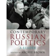 Contemporary Russian Politics by Archie Brown