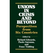 Unions in Crisis and Beyond by Richard Edwards