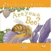 Are You a Bee? by Tudor Humphries