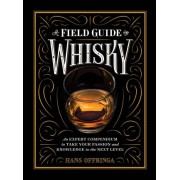 A Field Guide to Whisky by Hans Offringa