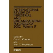 International Review of Industrial and Organizational Psychology 2002: Vol. 17 by Cary L. Cooper