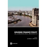 Housing Finance Policy in Emerging Markets by Loic Chiquier
