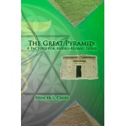 The Great Pyramid by Spencer L Cross