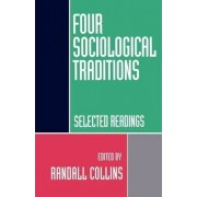 Four Sociological Traditions: Selected Readings by Randall Collins