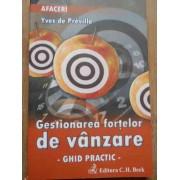 Gestionarea Fortelor De Vanzare Ghid Practic - Yves De Preville