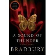 A Sound of Thunder and Other Stories by Ray D Bradbury