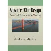 Advanced Chip Design, Practical Examples in Verilog by MR Kishore K Mishra