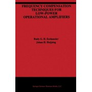 Frequency Compensation Techniques for Low-Power Operational Amplifiers by Rudy G.H. Eschauzier