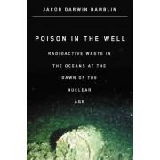 Poison in the Well by Associate Professor of History Jacob Darwin Hamblin