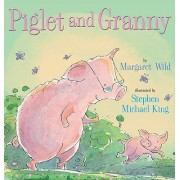 Piglet and Granny by Margaret Wild