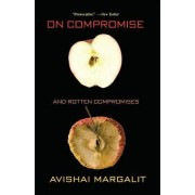 On Compromise and Rotten Compromises by Avishai Margalit