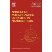Nonlinear Magnetization Dynamics in Nanosystems by Isaak D. Mayergoyz