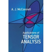 Applications of Tensor Analysis by A. J. McConnell