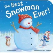 The Best Snowman Ever! by Stephanie Stahl
