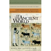 Groundbreaking Scientific Experiments, Inventions, and Discoveries of the Ancient World by Robert E. Krebs