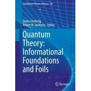 Quantum Theory: Informational Foundations and Foils 2016 by Giulio Chiribella