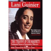 The Tyranny of the Majority by Lani Guinier