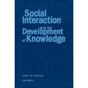 Social Interaction and the Development of Knowledge by Jeremy I. M. Carpendale