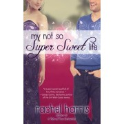 My Not So Super Sweet Life by Lecturer in Music School of Oriental and African Studies Rachel Harris
