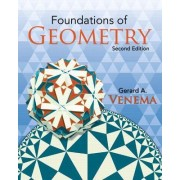 Foundations of Geometry by Gerard A. Venema