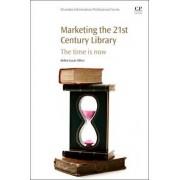 Marketing the 21st Century Library by Debra Lucas-Alfieri
