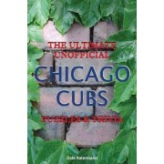 Ultimate Unofficial Chicago Cubs Puzzles & Trivia by Dale Ratermann