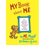 My Book about ME, by ME Myself by Dr. Seuss