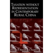 Taxation without Representation in Contemporary Rural China by Thomas P. Bernstein