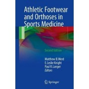 Athletic Footwear and Orthoses in Sports Medicine by Matthew B. Werd