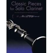 Classic Pieces For Solo Clarinet by Hal Leonard Corp